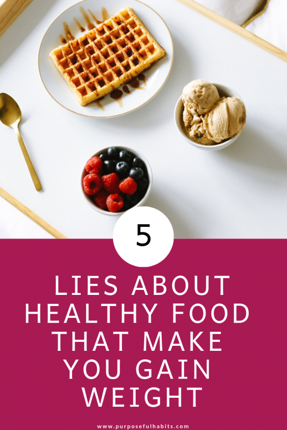 Here are the five most frequent lies about healthy food that may be causing you to gain weight. Click through to learn what they are and how to avoid falling for the false facts. #food #healthy #change #healthyfood #detox